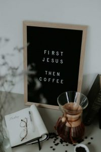 First Jesus, then coffee